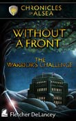 Fletcher DeLancey: Without a Front - The Warrior's Challenge