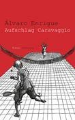 �lvaro Enrigue: Aufschlag Caravaggio