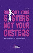 FaulenzA: Support Your Sisters Not Your Cisters