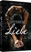 Jana Feuerbach: Experiment Liebe