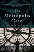 Matthew Gallaway: The Metropolis Case