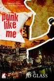 JD Glass: Punk Like Me (deutsche Ausgabe)