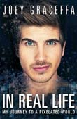 Joey Graceffa: In Real Life