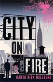 Garth Risk Hallberg: City on Fire