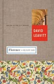 David Leavitt: Florence, a Delicate Case