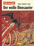 Yann Leppennetier und Didier Conrad: Der wei�e Dinosaurier