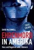 David McConnell: Ehrenmord in Amerika