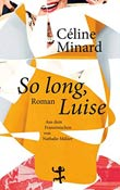 Céline Minard: So long, Luise