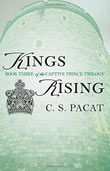 C. S. Pacat: Kings Rising