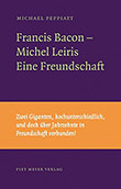 Michael Peppiatt: Francis Bacon - Michel Leiris