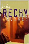 John Rechy: Rushes
