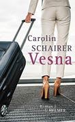 Vesna - der Roman von Carolin Schairer