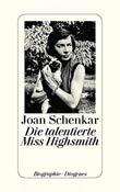 Joan Schenkar: Die talentierte Miss Highsmith