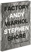 Stephen Shore: Factory: Andy Warhol