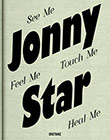 Jonny Star: See Me, Feel Me, Touch Me, Heal Me