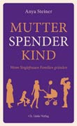 Anya Steiner: Mutter Spender Kind