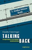 Claudia Unterweger: Talking Back