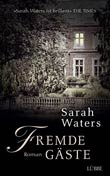Sarah Waters: Fremde Gäste