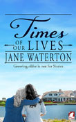 Jane Waterton: Times of Our Lives