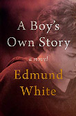 Edmund White: A Boy's Own Story