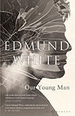 Edmund White: Our Young Man