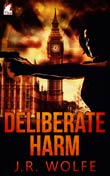 J.R. Wolfe: Deliberate Harm