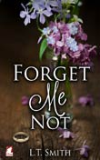 L.T. Smith: Forget Me Not