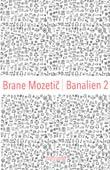 Brane Mozetics Buch - Banalien 2