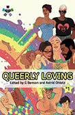 G. Benson / Astrid Ohletz (eds.): Queerly Loving, Part 1