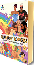 G. Benson / Astrid Ohletz (eds.): Queerly Loving, Part 2