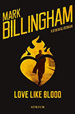 Mark Billingham: Love Like Blood