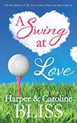 Harper Bliss: A Swing at Love