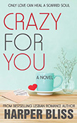 Harper Bliss: Crazy For You