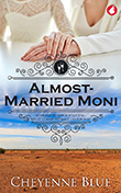 Cheyenne Blue: Almost-Married Moni