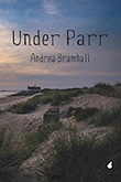 Andrea Bramhall: Under Parr