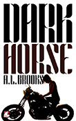 A.L. Brooks: Dark Horse