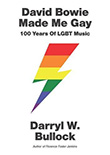 Darryl W. Bullock: David Bowie Made Me Gay