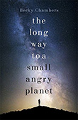 Becky Chambers: The Long Way to a Small Angry Planet