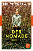 Bruce Chatwin: Der Nomade