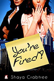 Shaya Crabtree: You're Fired