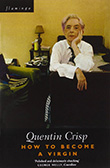 Quentin Crisp: How to Become a Virgin