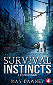 May Dawney: Survival Instincts - A Dystopian Novel