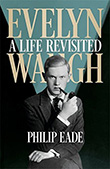 Philip Eade: Evelyn Waugh