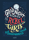 Elena Favilli / Francesca Cavallo: Good Night Stories for Rebel Girls