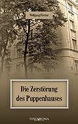 Wolfgang Förster: Die Zerstörung des Puppenhauses