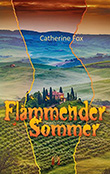 Catherine Fox: Flammender Sommer
