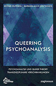 Esther Hutfless und Barbara Zach (Hg.): Queering Psychoanalysis