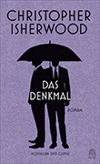 Christopher Isherwood: Das Denkmal