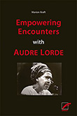 Marion Kraft: Empowering Encounters with Audre Lorde