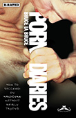 Bruce LaBruce: Porn Diaries - How to Succeed in Hardcore Without Really Trying
